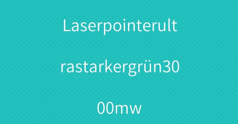 Laserpointerultrastarkergrün3000mw