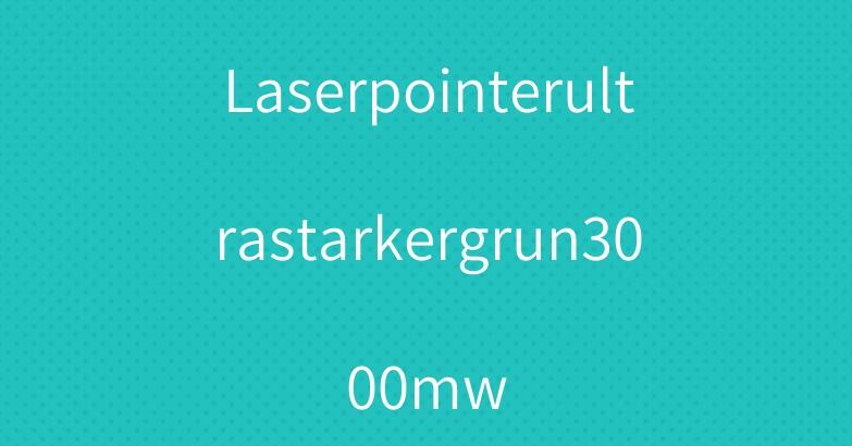 Laserpointerultrastarkergrun3000mw