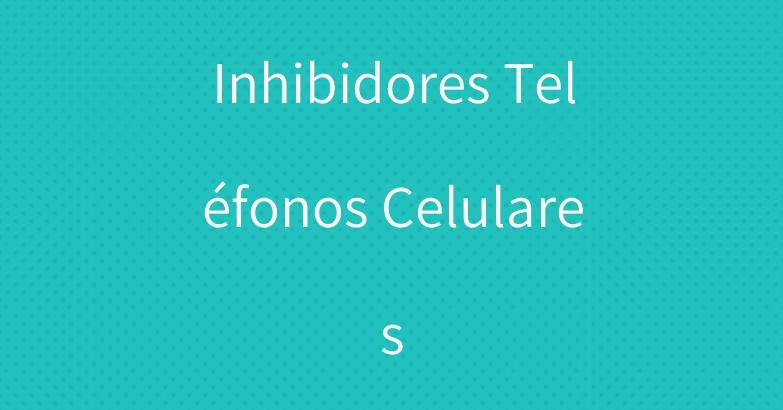 Inhibidores Teléfonos Celulares