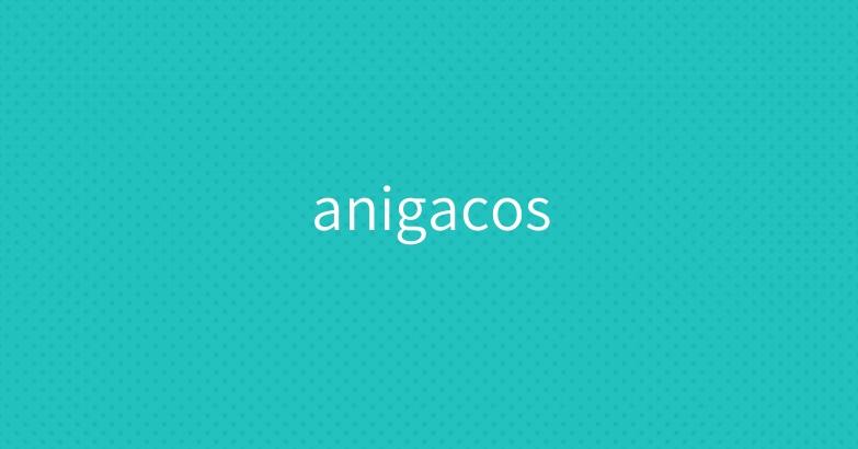 anigacos