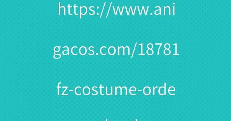 https://www.anigacos.com/18781fz-costume-order.html