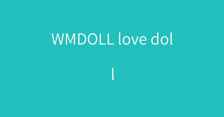WMDOLL love doll