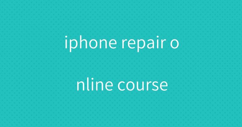 iphone repair online course