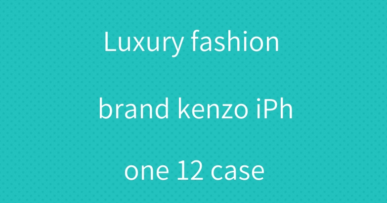 Luxury fashion brand kenzo iPhone 12 case