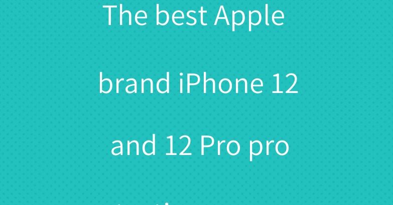The best Apple brand iPhone 12 and 12 Pro protective cases.