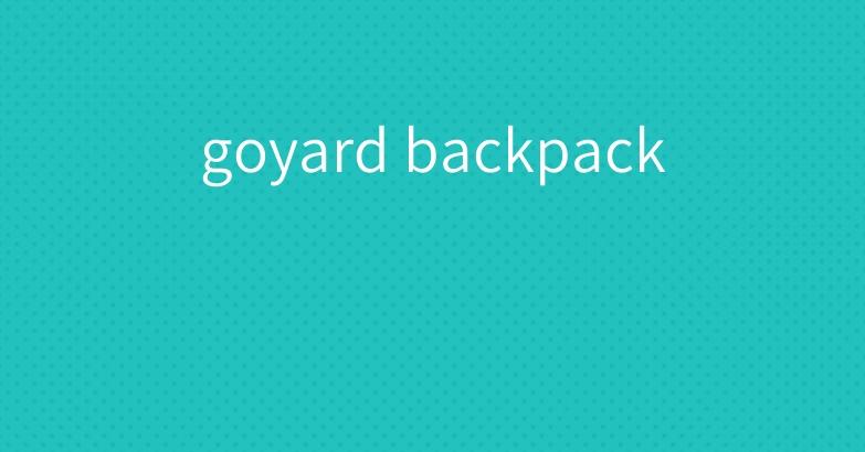 goyard backpack