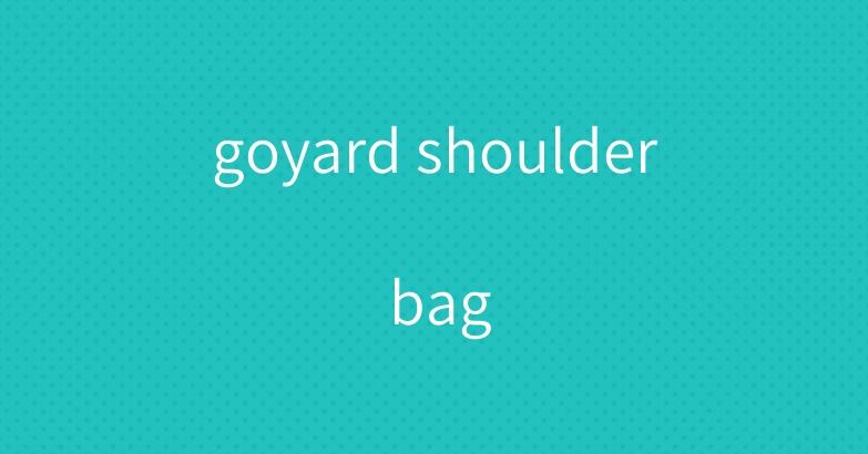 goyard shoulder bag