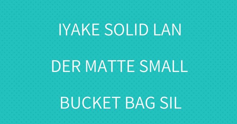 BAO BAO ISSEY MIYAKE SOLID LANDER MATTE SMALL BUCKET BAG SILVER