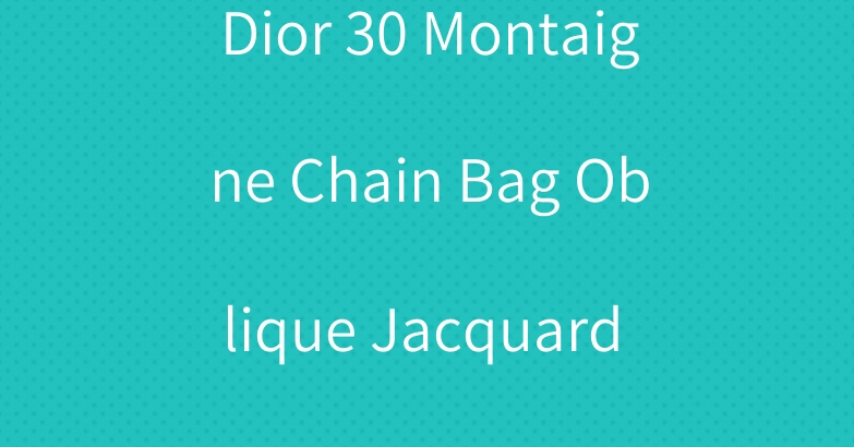 Dior 30 Montaigne Chain Bag Oblique Jacquard Blue