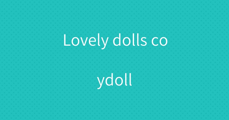 Lovely dolls coydoll