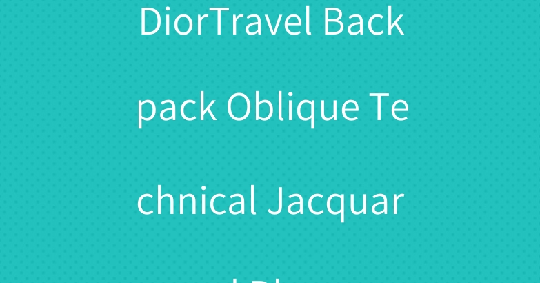 DiorTravel Backpack Oblique Technical Jacquard Blue