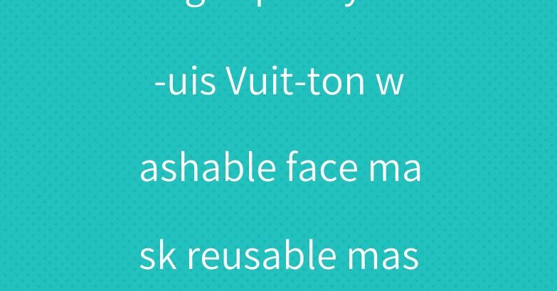 High-quality Lo-uis Vuit-ton washable face mask reusable mask