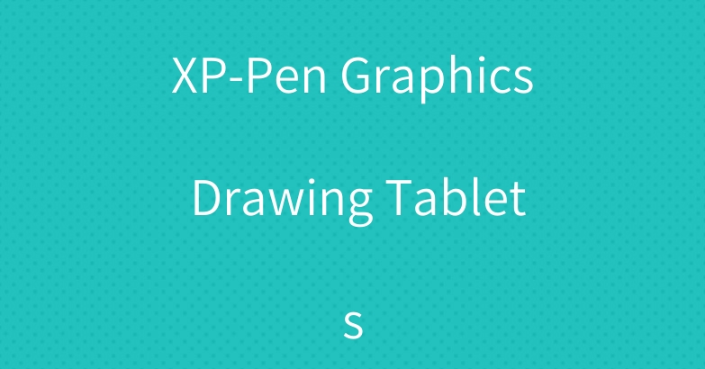 XP-Pen Graphics Drawing Tablets
