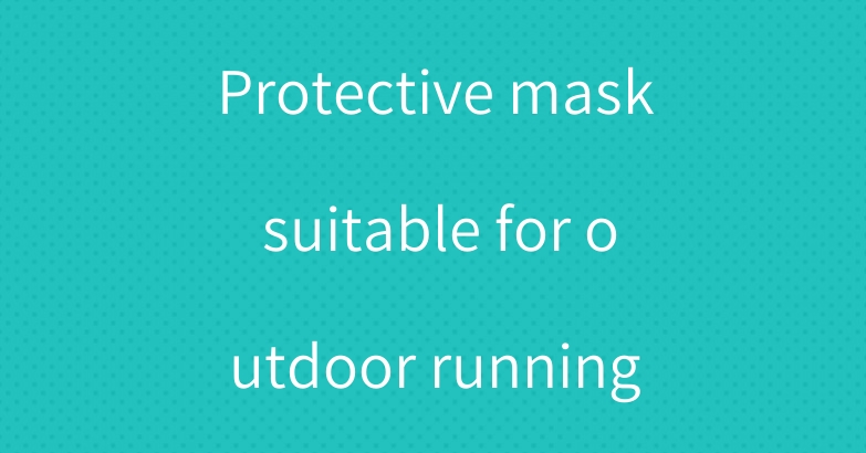 Protective mask suitable for outdoor running