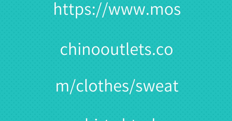 https://www.moschinooutlets.com/clothes/sweatshirts.html