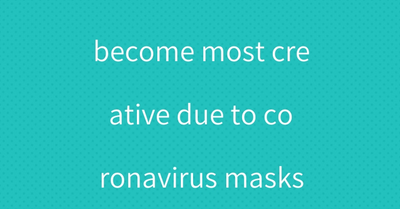 Fashion brands become most creative due to coronavirus masks