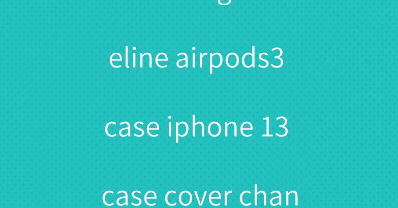 fake designer celine airpods3 case iphone 13 case cover chanel